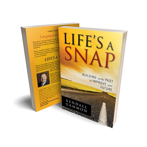 Kendall Gammon - Life's A Snap: Building on the Past to Improve Your Future